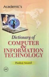 Academics  dictionary of computer& information technology