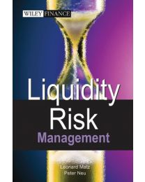 Liquidity Risk Measurement and Management: A Practitioner's Guide to Global Best Practices
